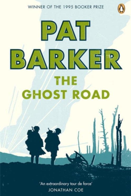 Pat Barker - The Ghost Road (Volume Three: Regeneration Trilogy)