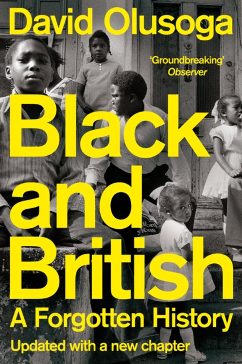 David Olusoga - Black And British : A Forgotten History (UPDATED)