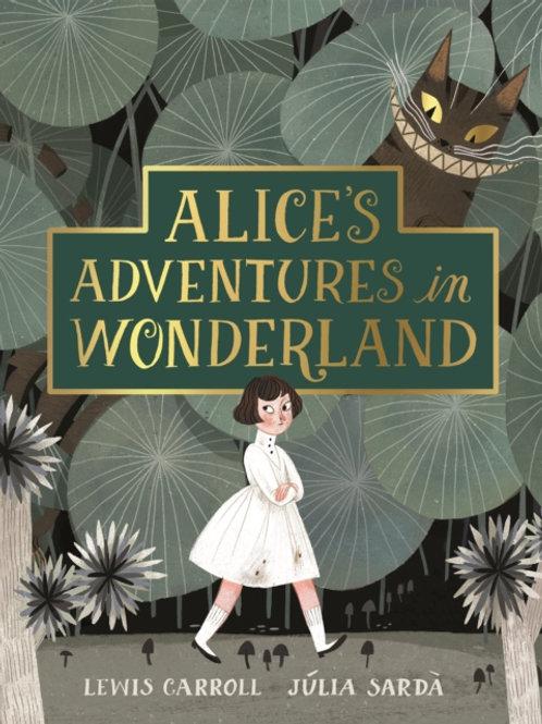 Lewis Carroll - Alice's Adventures in Wonderland (ill. Julia Sarda) (AGE 6+) (HB