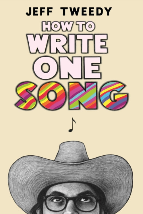 Jeff Tweedy - How to Write One Song (SIGNED BOOKPLATE EDITION) (HARDBACK)