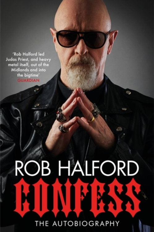 Rob Halford - Confess (SIGNED COPY) (HARDBACK)