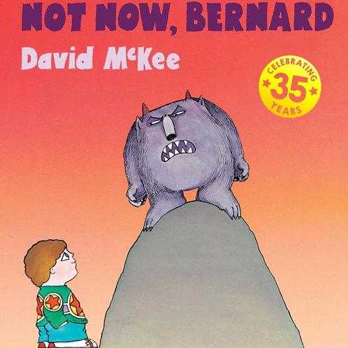 David McKee - Not Now Bernard (AGE 3+)