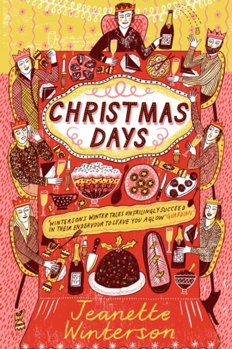Jeanette Winterson - Christmas Days : 12 Stories And 12 Feasts for 12 Days