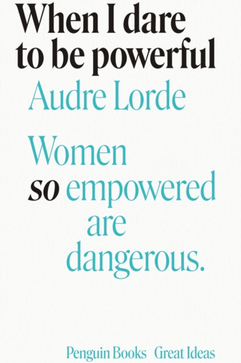 Audre Lorde - When I Dare to Be Powerful