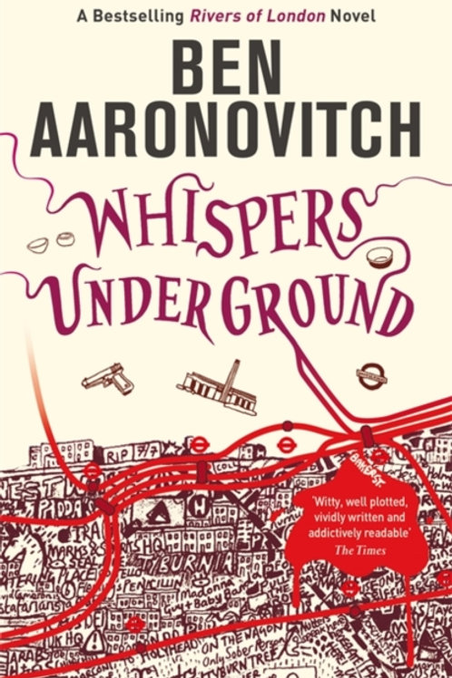 Ben Aaronovitch - Whispers Under Ground (3rd In Series)