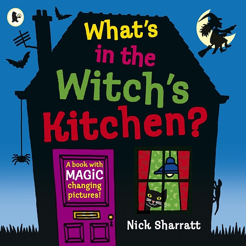 Nick Sharratt - What's In The Witch's Kitchen? (AGE 3+)