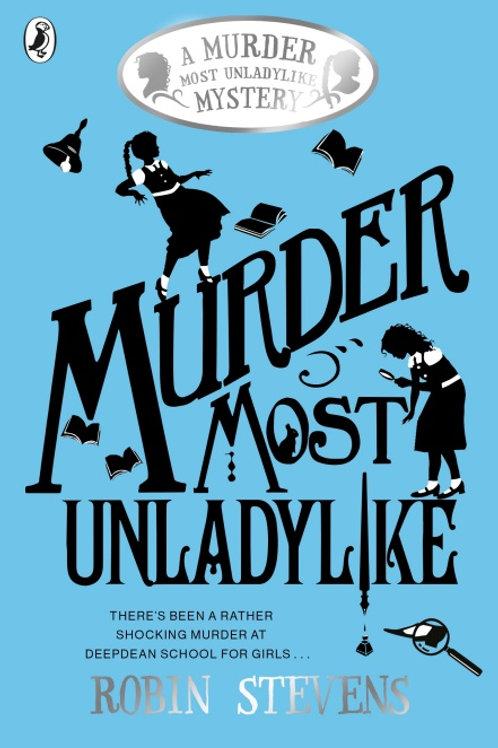 Robin Stevens - Murder Most Unladylike (AGE 8+) (1st In Series)