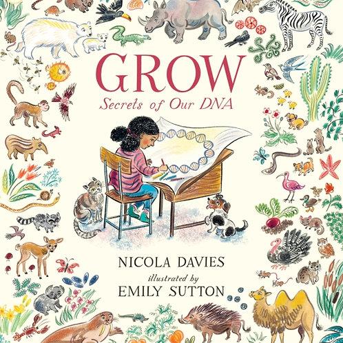 Nicola Davies - Grow: Secrets Of Our DNA (AGE 5+)