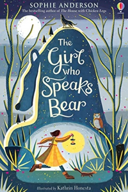 Sophie Anderson - The Girl Who Speaks Bear (AGE 9+)
