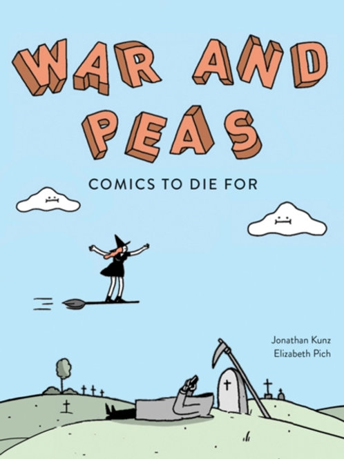 Jonathan Kunz and Elizabeth Pich - War And Peas : Funny Comics For Dirty Lovers