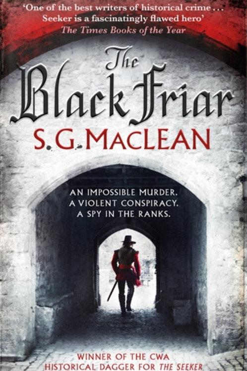 S. G. Maclean - Black Friar (2nd In Series)