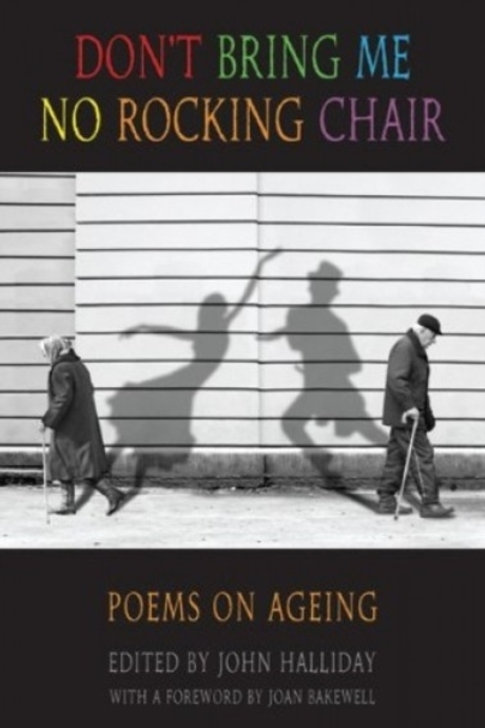 Joan Bakewell (ed.) - Don't Bring Me No Rocking Chair : Poems On Ageing