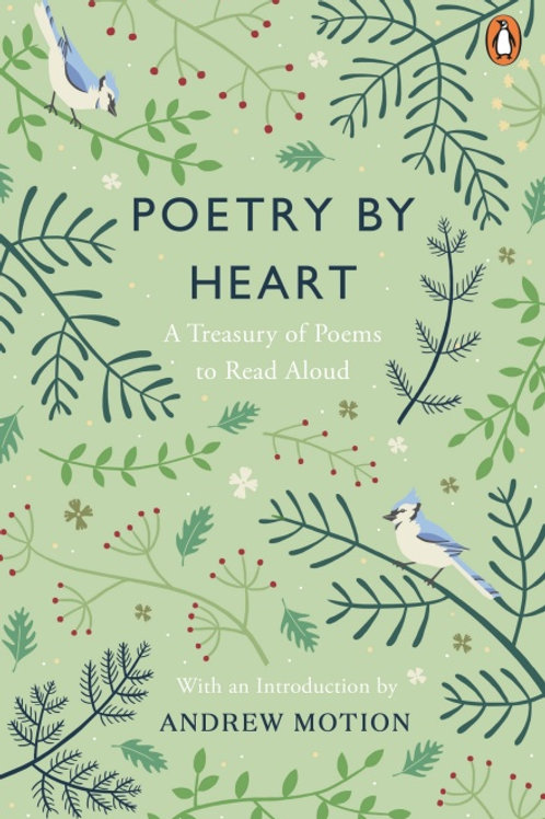 Poetry By Heart: A Treasury of Poems to Read Aloud