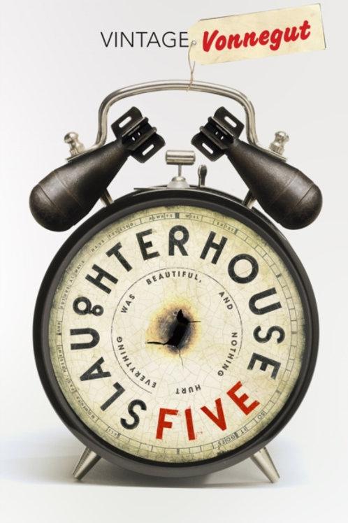 Kurt Vonnegut - Slaughterhouse 5