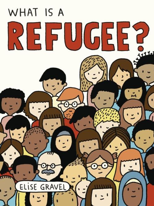 Elise Gravel - What Is A Refugee? (AGE 3+) (HARDBACK)