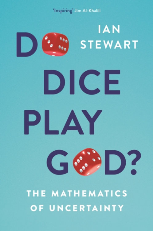 Ian Stewart - Do Dice Play God? : The Mathematics Of Uncertainty
