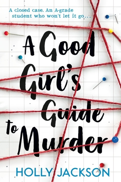 Holly Jackson - A Good Girl's Guide To Murder (AGE 14+) (1st In Series)