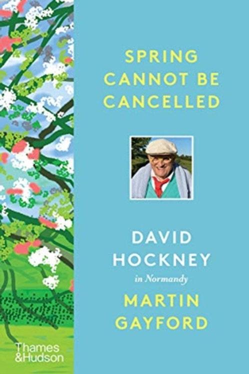 David Hockney and Martin Gayford - Spring Cannot Be Cancelled (HARDBACK)