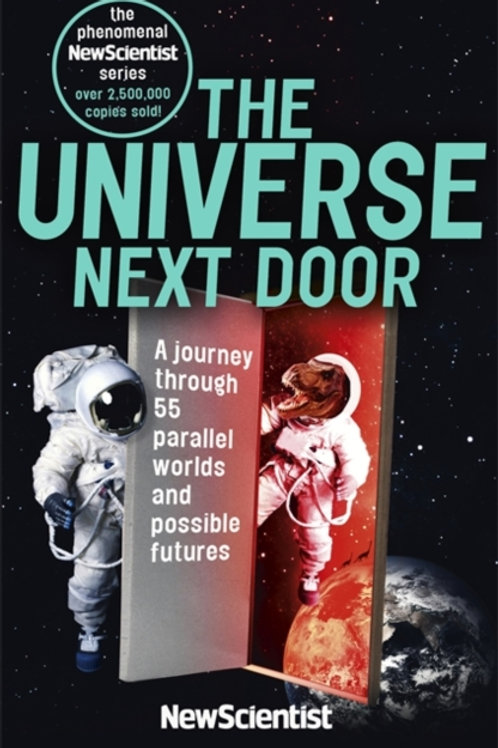 The Universe Next Door : A Journey Through 55 Parallel Worlds . . .