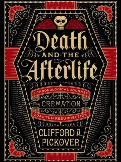 Clifford A. Pickover - Death And The Afterlife (HARDBACK)