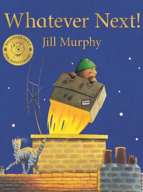 Jill Murphy - Whatever Next (AGE 2+)
