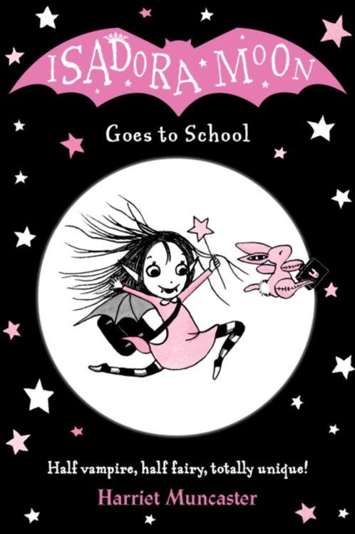 Harriet Muncaster - Isadora Moon Goes To School (AGE 5+) (1st In Series)