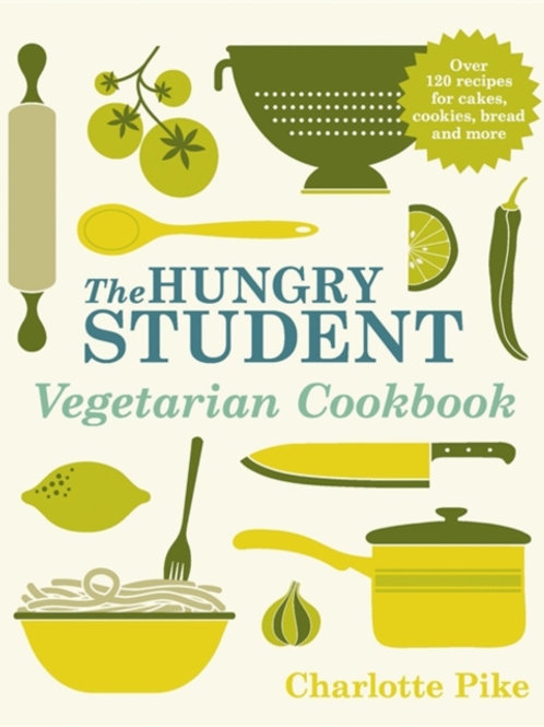 Charlotte Pike - The Hungry Student Vegetarian Cookbook