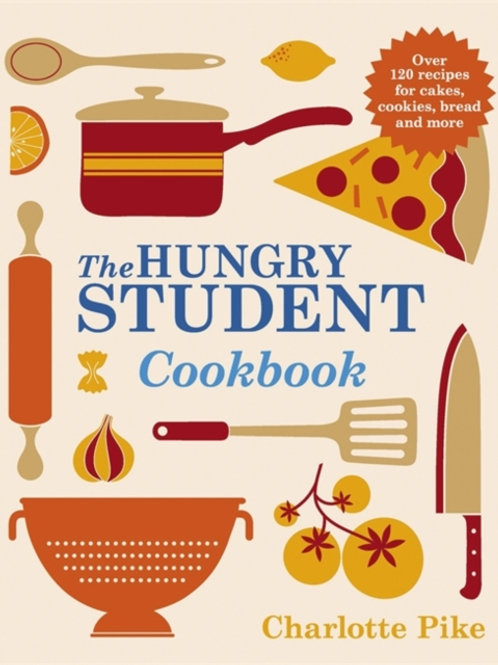 Charlotte Pike - The Hungry Student Cookbook