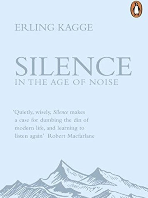 Erling Kagge -Silence : In The Age Of Noise