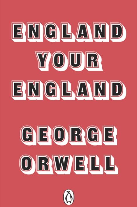 George Orwell - England Your England