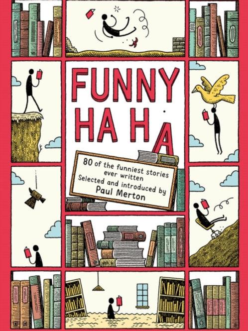 Paul Merton (ed) - Funny Ha, Ha : 80 Of The Funniest Stories Ever Written