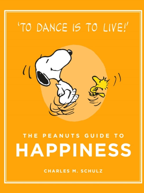 Charles M. Schulz - The Peanuts Guide To Happiness (HARDBACK)
