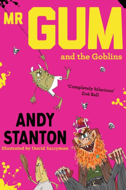 Andy Stanton - Mr. Gum and the Goblins (AGE 7+) (3nd In Series)