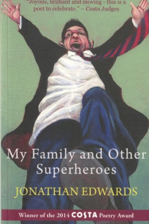 Jonathan Edwards - My Family And Other Superheroes