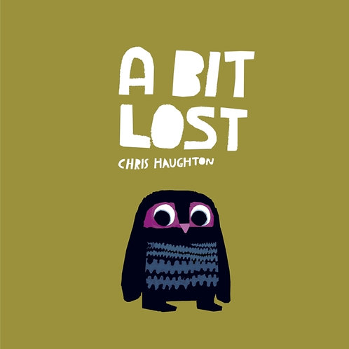 Chris Haughton - A Bit Lost (AGE 2+) (HARDBACK)