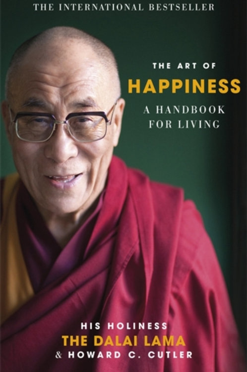 The Dalai Lama - The Art Of Happiness : A Handbook For Living