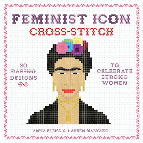 Anna Fleiss - Feminist Icon Cross-Stitch (HARDBACK)