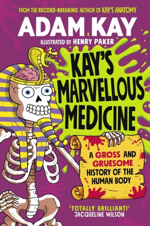 Adam Kay - Kay's Marvellous Medicine (AGE 8+) (HARDBACK)
