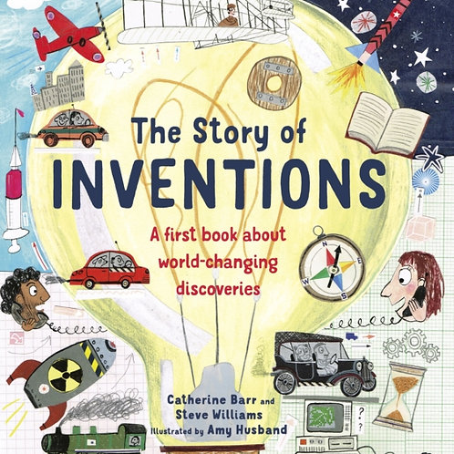 Catherine Barr and Steve Williams - The Story Of Inventions (AGE 6+) (HARDBACK)