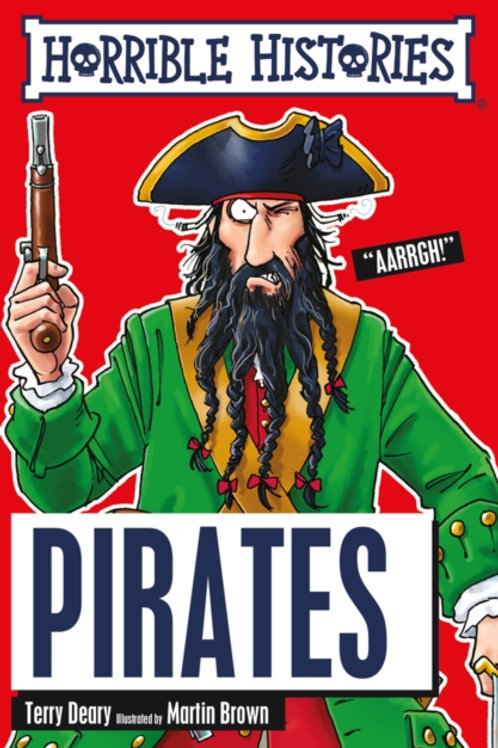 Terry Deary - Horrible Histories : Pirates (AGE 7+)