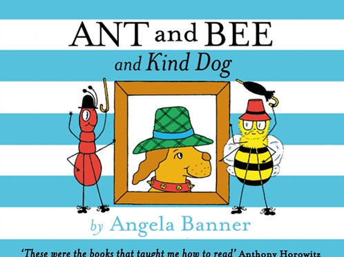 Angela Banner - Ant And Bee And The Kind Dog (AGE 3+) (HARDBACK)