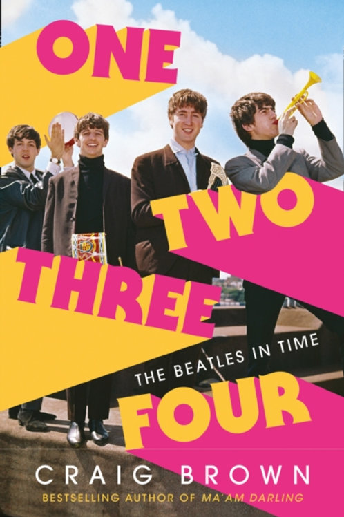 Craig Brown - One Two Three Four: The Beatles In Time (HARDBACK)