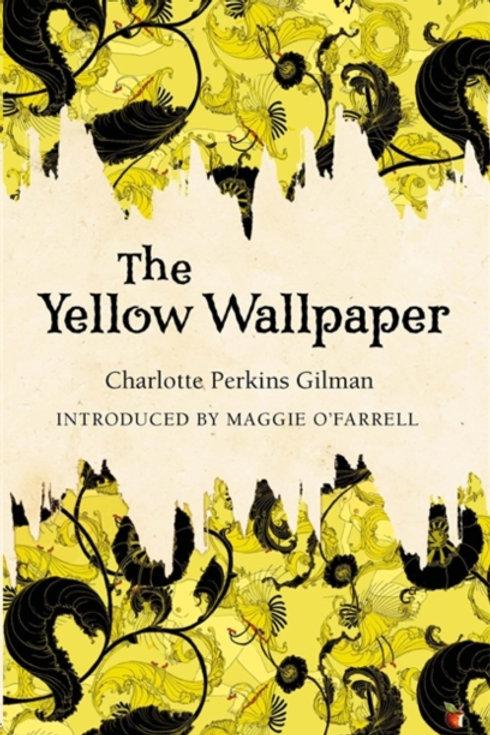 Charlotte Perkins Gilman - Yellow Wallpaper