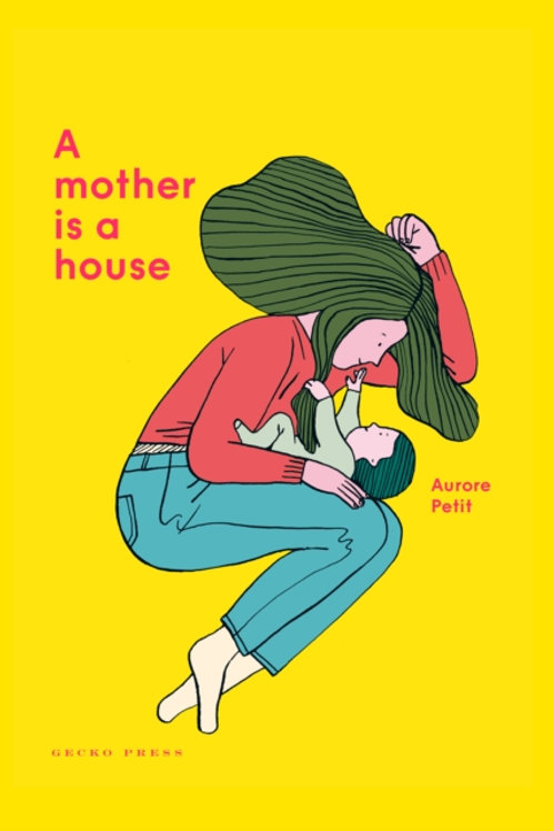 Aurore Petit - A Mother Is A House (AGE 3+) (HARDBACK)