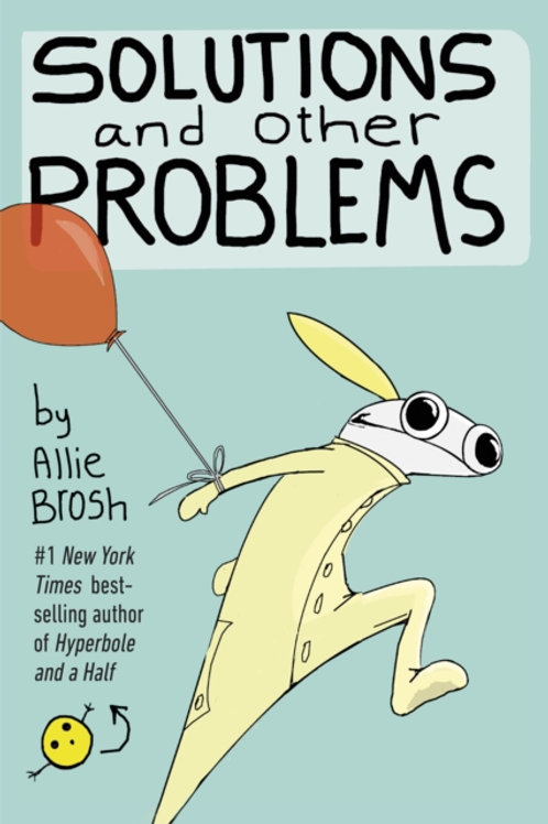 Allie Brosh - Solutions And Other Problems