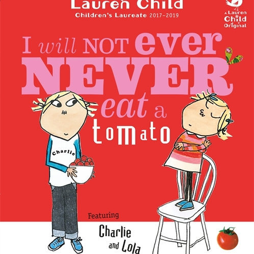 Lauren Child - I Will Not Ever Never Eat A Tomato (AGE 4+)
