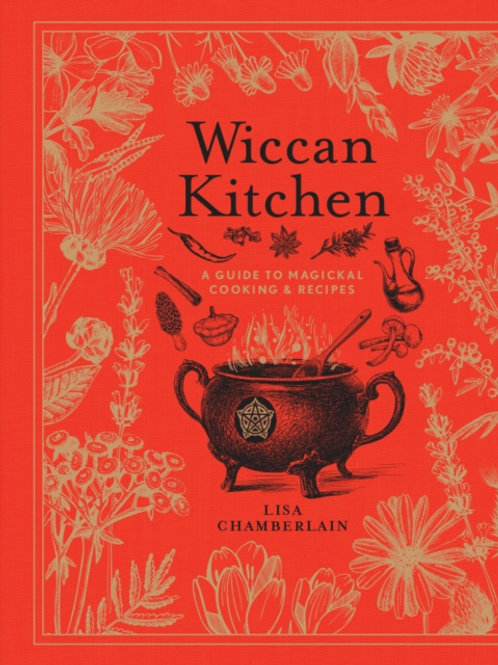 Lisa Chamberlain - Wiccan Kitchen : A Guide to Magickal Cooking & Recipes (HB)