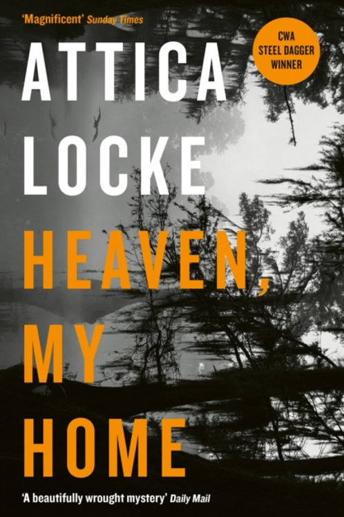 Attica Locke - Heaven, My Home