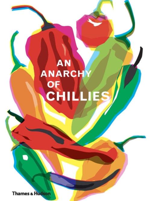 Caz Hildebrand - An Anarchy Of Chillies (HARDBACK)