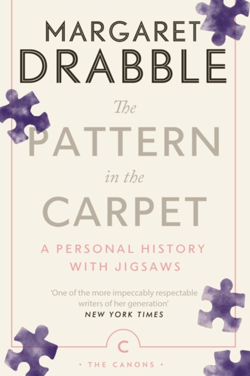 Margaret Drabble - The Pattern In The Carpet : A Personal History With Jigsaws